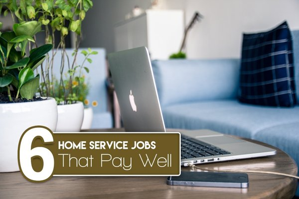 6 Home Service Jobs That Pay Well