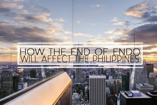 How the End of Endo Will Affect the Philippines 1