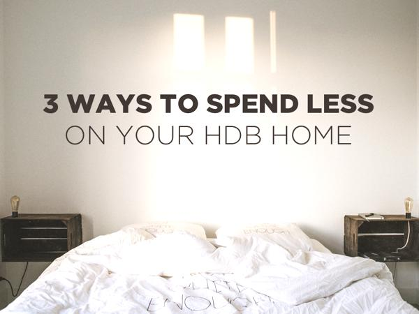 3 Ways to Spend Less On Your HDB Home 1