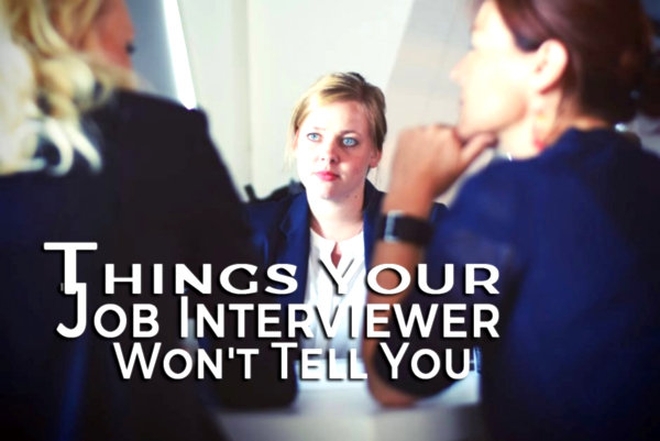 8 Things Your Job Interviewer Won't Tell You 1