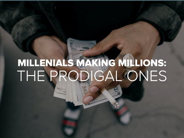 Millennials Making Millions: The Prodigal Ones 1