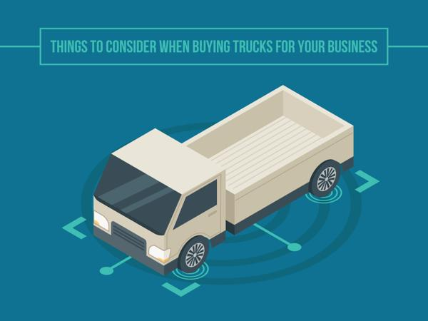 Things to Consider When Buying Trucks for Your Business 1