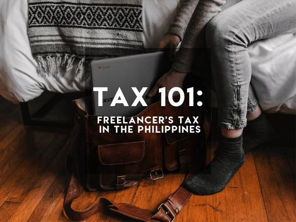 Tax 101: Freelancer's Tax in the Philippines 1