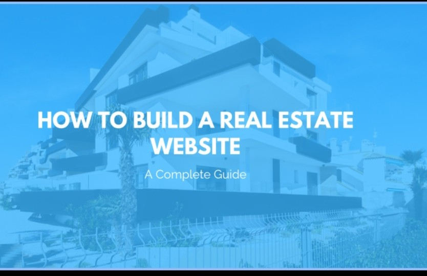 A COMPLETE GUIDE TO REAL ESTATE WEBSITE DEVELOPMENT 1