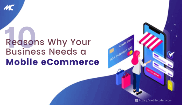10 Reasons Why Your Business Needs a Mobile eCommerce 1